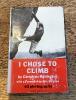 Lot 12. I Chose to Climb   SOLD £25